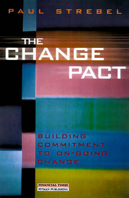 The Change Pact: Building commitment to ongoing change