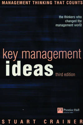 Key Management Ideas: the thinkers who change the way we manage