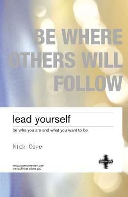 Lead Yourself: be who you are and what you want to be