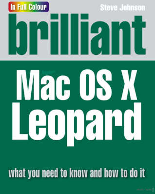 Brilliant Mac OSX Leopard: what you need to know and how to do it
