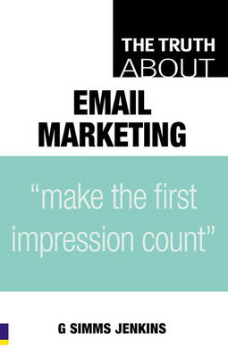 The Truth About Email Marketing