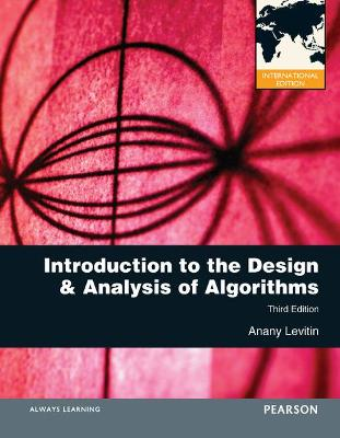 Introduction to the Design and Analysis of Algorithms: International Edition