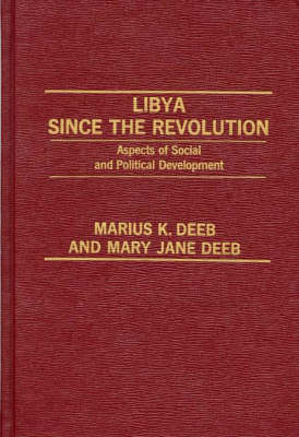 Libya Since the Revolution: Aspects of Social and Political Development