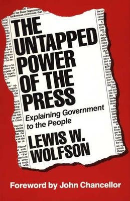 The Untapped Power of the Press: Explaining Government to the People
