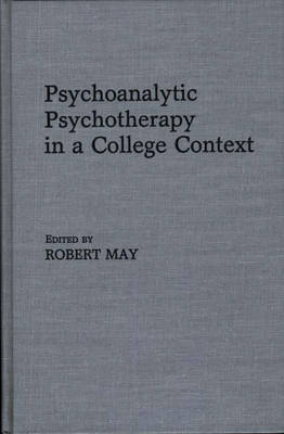 Psychoanalytic Psychotherapy in a College Context