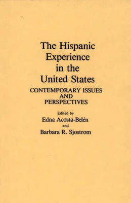 The Hispanic Experience in the United States: Contemporary Issues and Perspectives