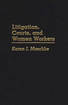 Litigation, Courts, and Women Workers