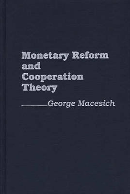 Monetary Reform and Cooperation Theory