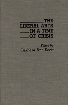 The Liberal Arts in a Time of Crisis