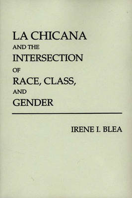 La Chicana and the Intersection of Race, Class and Gender