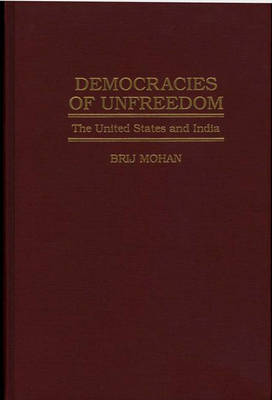 Democracies of Unfreedom: The United States and India