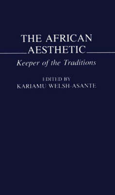 The African Aesthetic: Keeper of the Traditions