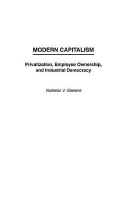 Modern Capitalism: Privatization, Employee Ownership and Industrial Democracy