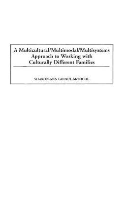 A Multicultural/Multimodal/Multisystems Approach to Working with Culturally Different Families