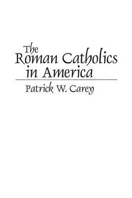 The Roman Catholics in America