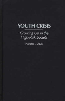 Youth Crisis: Growing Up in the High-Risk Society