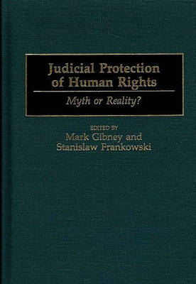 Judicial Protection of Human Rights: Myth or Reality?