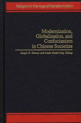 Modernization, Globalization and Confucianism in Chinese Societies