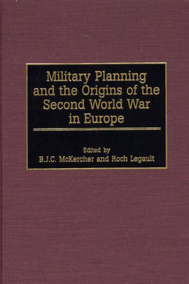 Military Planning and the Origins of the Second World War in Europe