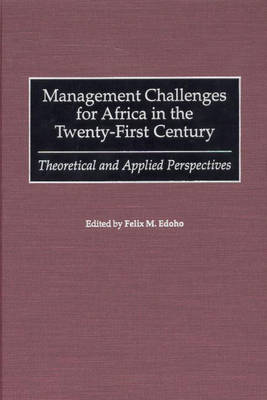 Management Challenges for Africa in the Twenty-first Century: Theoretical and Applied Perspectives
