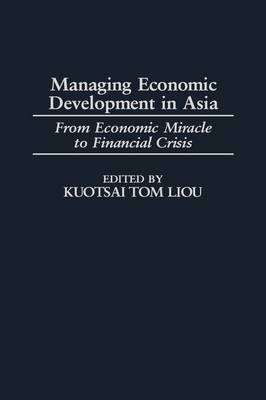 Managing Economic Development in Asia: From Economic Miracle to Financial Crisis