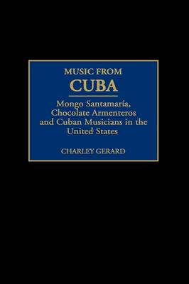 Music from Cuba: Mongo Santamaria, Chocolate Armenteros, and Other Stateside Cuban Musicians