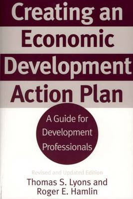 Creating an Economic Development Action Plan: A Guide for Development Professionals, 2nd Edition