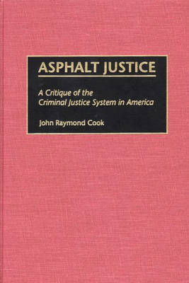 Asphalt Justice: A Critique of the Criminal Justice System in America