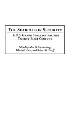 The Search for Security: A U.S. Grand Strategy for the Twenty-First Century