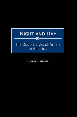 Night and Day: The Double Lives of Artists in America