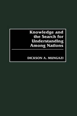 Knowledge and the Search for Understanding Among Nations