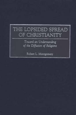 The Lopsided Spread of Christianity: Toward an Understanding of the Diffusion of Religions