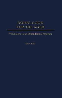 Doing Good for the Aged: Volunteers in an Ombudsman Program