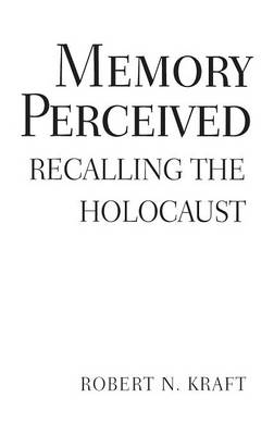 Memory Perceived: Recalling the Holocaust