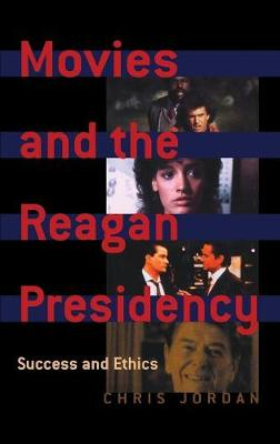 Movies & the Reagan Presidency: The Success Ethic in the 1980s Movies