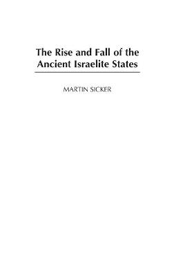 The Rise and Fall of the Ancient Israelite States