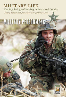 Military Life: The Psychology of Serving in Peace and Combat