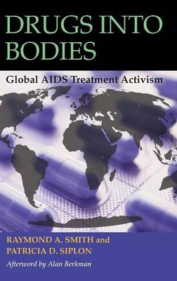 Drugs into Bodies: Global AIDS Treatment Activism
