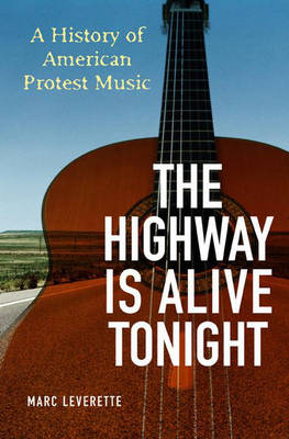 The Highway is Alive Tonight: A History of American Protest Music