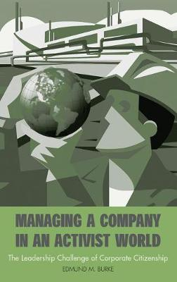 Managing a Company in an Activist World: The Leadership Challenge of Corporate Citizenship