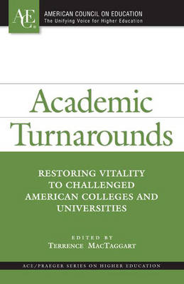 Academic Turnarounds: Restoring Vitality to Challenged American Colleges and Universities