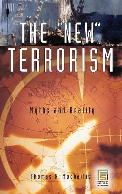 The New Terrorism: Myths and Reality