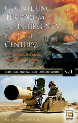 Countering Terrorism and Insurgency in the 21st Century [3 volumes]: International Perspectives