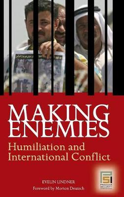 Making Enemies: Humiliation and International Conflict