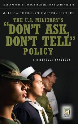 The U.S. Military's Don't Ask, Don't Tell Policy: A Reference Handbook