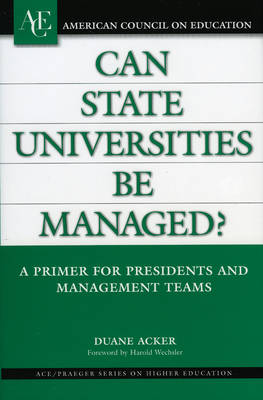 Can State Universities be Managed?: A Primer for Presidents and Management Teams
