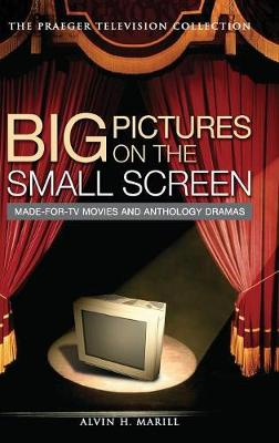 Big Pictures on the Small Screen: Made-for-TV Movies and Anthology Dramas