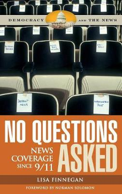 No Questions Asked: News Coverage since 9/11