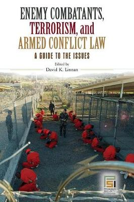 Enemy Combatants, Terrorism, and Armed Conflict Law: A Guide to the Issues