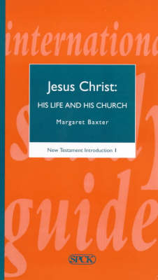New Testament Introduction: No. 1: Jesus Christ - His Life and His Church